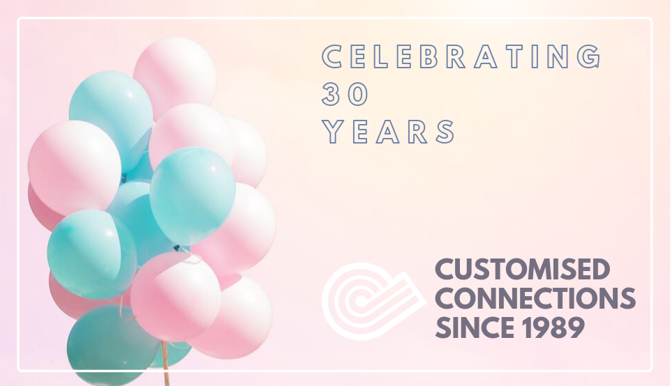 celebrating 30 years of customised connections