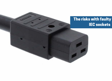 The risks with faulty IEC sockets
