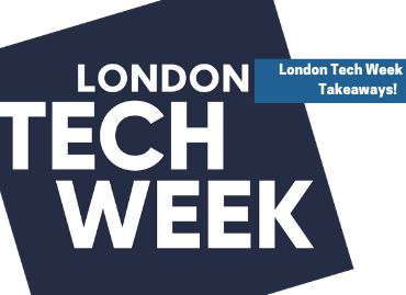 The key takeaways from the London Tech Week Connects sessions